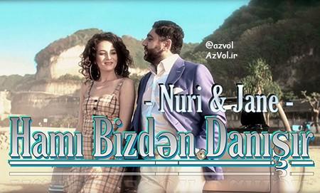 دانلود آهنگ آذربایجانی جدید Nuri Serinlendirici ft Jane به نام Hami Bizden Danisir